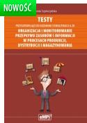 Testy przygotowujące do egzaminu z kwalifikacji A.30. Organizacja i monitorowanie przepływu zasobów i informacji w procesach produkcji, dystrybucji i magazynowania